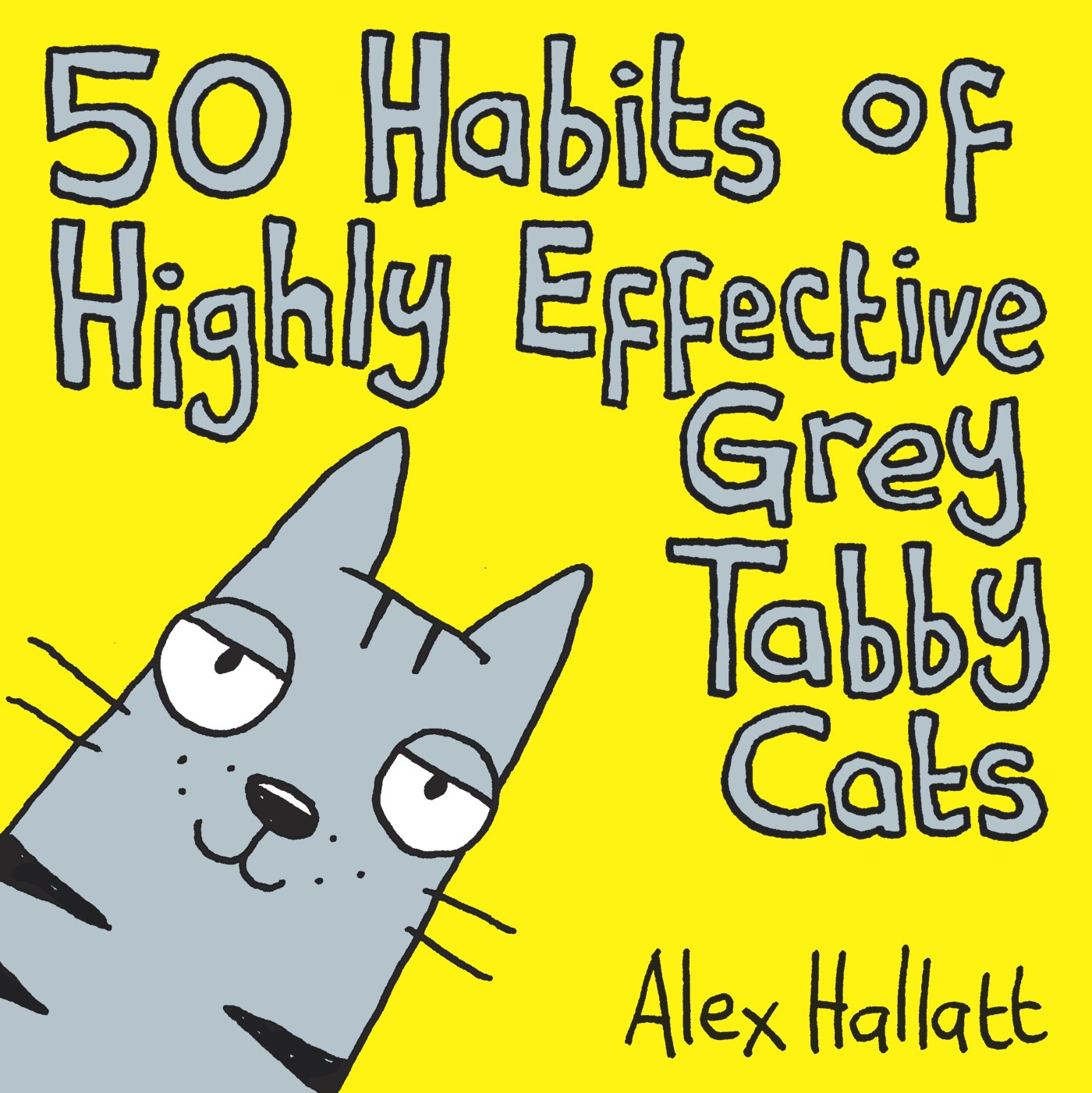 50 Habits of Highly Effective Grey Tabby Cats book cover