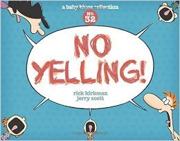 No Yelling by Jerry Scott and Rick Kirkman
