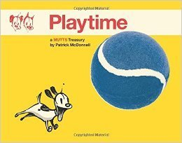 Playtime:  A Mutts Treasury by Patrick McDonnell