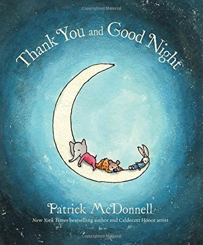 Thank You and Goodnight by Patrick McDonnell