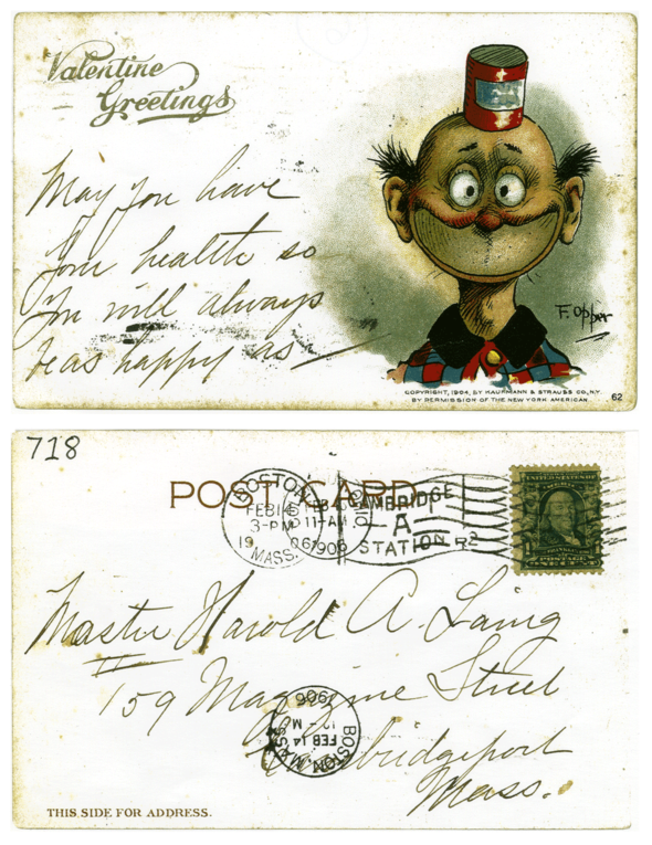 Happy Hooligan  printed by Kaufmann & Strauss Co. , New York, 1904. I've seen the same card with different messages, or none printed in the left corner.
