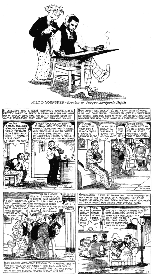 ABOVE: Milt Youngren gets some suggestions from his short lived creation, Caesar Bonaparte Smythe, 1926.  BELOW: Cholly panels 31 December 1928, 1, 2, and 5 January 1929.