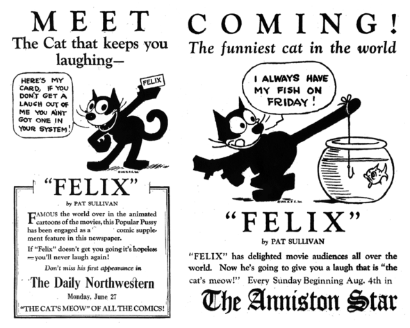 "FELIX THE CAT PROMOS ISSUED WHEN THE STRIP BEGAN AS A SUNDAY ONLY IN 1923. THE ONE ON THE LEFT WAS RECYCLED WHEN THE DAILY BEGAN, WITH THE WORD ""SUNDAY""  CRUDELY CUT OUT FROM THE COPY. THE SECOND ONE IMPLIES THAT FELIX MIGHT BE ROMAN CATHOLIC LIKE HIS CREATOR."