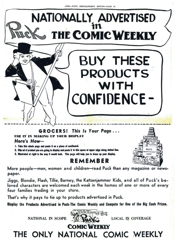 Here's a really rare item—a special Puck comics section of April, 1942 that pitches itself to local grocers as a method of in-store promotion, holding up specific pages with the real comics and ad comic relating to the products on offer. This is as big as a Puck section, obviously printed on the same press at a Hearst paper, likely the New York Journal-American. I don't know much more about this. I guess it was sent like junk mail to grocers and markets. I don't know how long they did this either. Shown: Front and back. Artist unknown.