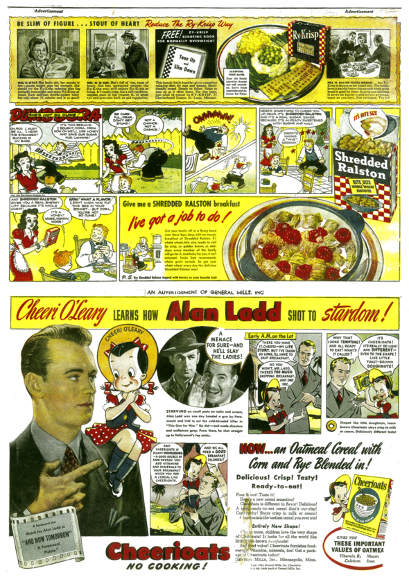"""AD COMICS: Above—Here Paul Fung revives """"Dumb Dora"""" for Ralston Purina. (20 June 1943) Below—Cheeri O'Leary pitched Cheerios in the days when they were called Cheerioats. (The courts ruled that """"Oats"""" couldn't be part of a trademark). Notice how the concept of a comic strip disintegrates into a free-for-all because it's selling a movie, movie star and a cereal. (14 May 1944)"""
