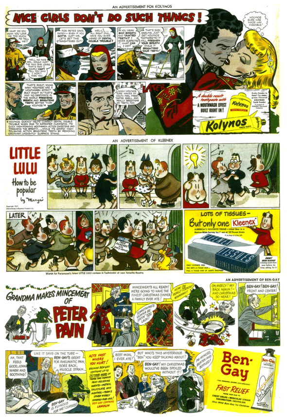 """AD COMICS: Top-Frank Robbins takes time out from """"Johnny Hazard """" to do a Kolynos ad. (19 January 1947) Never heard of Kolynos? Is that a Greek Island? No, it was a major brand tooth paste that has gone on to oblivion. Like Ipana.  Middle- Marge Henderson Buell's """"Little Lulu"""" was spokesgirl for Kleenex for many years, (30 March 1947) as well as an animated and (non Hearst) comic strip and book star.  Old timers will recall her longtime billboard presence in Times Square.  Bottom- Peter Pain was vicious, hairy little goblin that viciously attacked people who failed to use Ben-Gay fast enough. His smart alecky comments might indicate a future at Marvel comics. (18 December 1949)"""