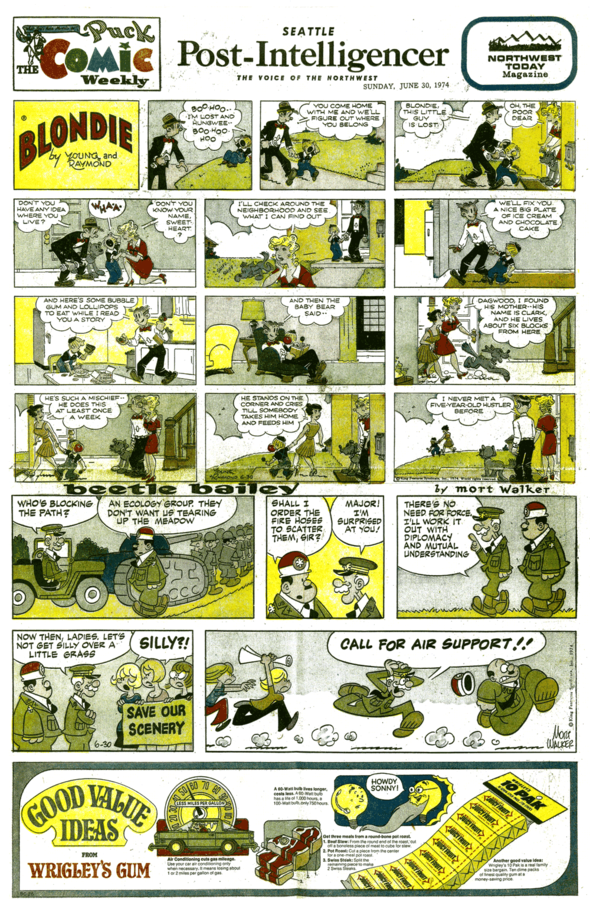 This is what the final configuration of Puck looked like—the ads have finally breached the cover itself. (30 June 1974) There's no need to make them strips any more either, they've become made-for-comics-section ads of themselves. If you were reading comics sections in the 1970s, you'll recall that just about every one in the United States and Canada by then had a one long panel Wrigley's ad at the base of the cover, Hearst or not. Also, Hearst papers wanted to use desirable non-Hearst content. There was nothing special about the Puck section any more. All comic sections had followed our lead and consequently, all became equally as useful for ad space.