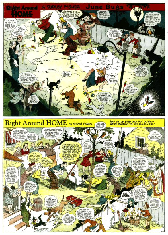 RIGHT AROUND HOME: 20 June and 11 July 1943.The wild, childlike enthusiasm makes the adults seem at the same level as the kids. And something odd about Fisher's characters, more often than not, regardless of how bad the situation, they always smile.