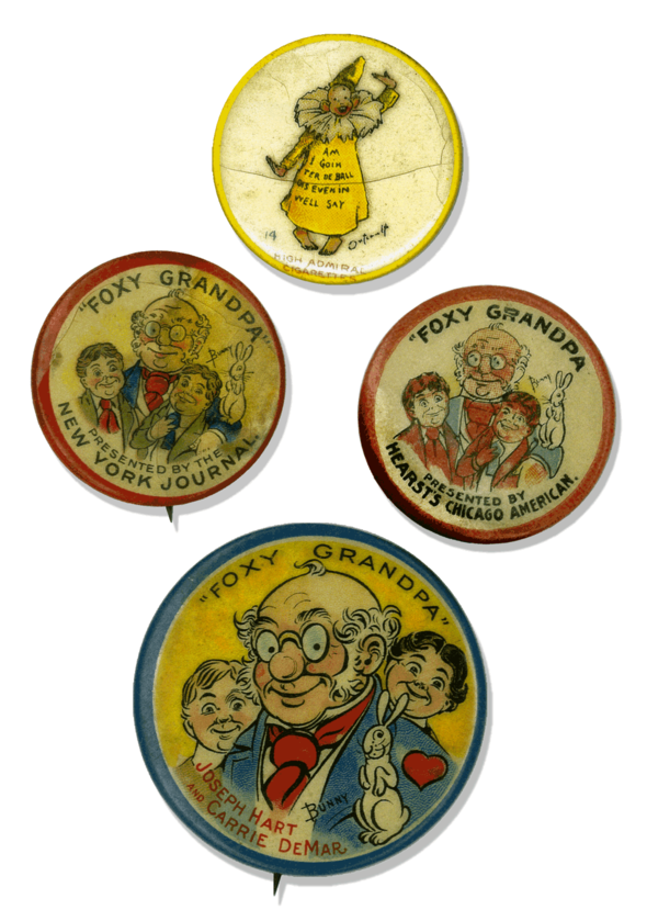 "Pinback buttons were a new novelty in the 1890s, most famously the time when the first election buttons appeared. R. F. Outcault's Yellow Kid was the first comics superstar, as well as a marketing bonanza. In this button, one of a series, the Kid pitches for the long ago ""High Admiral Cigarettes"" brand in 1898. Foxy Grandpa was also an early licensing hit. The large button was a premium for the stage show based on the strip when it was a New York Herald syndicate feature beginning in 1900. The two others mark the occasion when it came to Hearst papers in February 1902."