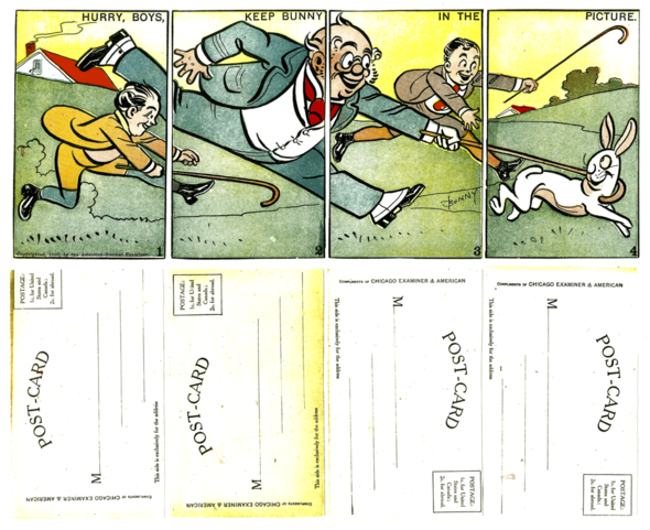 "Foxy Grandpa and the boys chase creator ""Bunny"" Schultze's signature cottontail across four separate cards in this clever set of 1907. Schultze was a genius for self-promotion, issuing lots of early licensing toys, games, films and even post cards. Pity the actual strip was so anemic."
