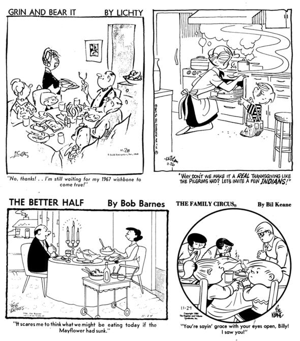 GRIN AND BEAR IT 28 November 1968,  DENNIS THE MENACE 26 November 1964,  THE BETTER HALF 24 November 1966,  THE FAMILY CIRCUS 27 November 1980.