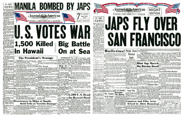 "Hearst coverage of the aftermath of the Pearl Harbor attack: (right) The New York Journal-American reports on the declaration of war on 8 December 1941. (Left) After the outrage of the sneak attack, some panic-stricken fear headlines followed, like this one of 9 December. Others included a sighting of an ominous ""Black Fleet"" of mystery planes headed toward New York. Didn't happen. Thankfully, there were no enemy actions over Manhattan or Frisco throughout the war."