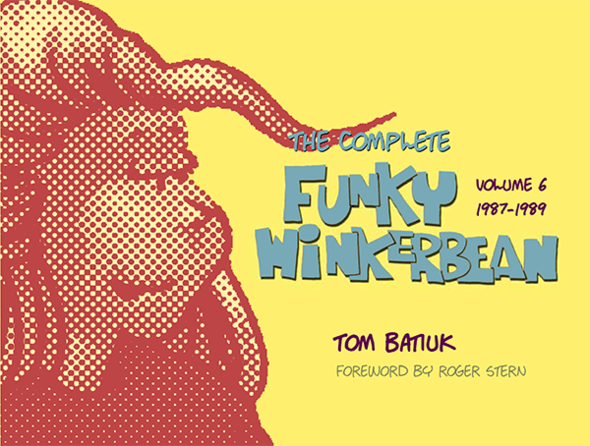 The Complete Funky Winkerbean, Vol. 6